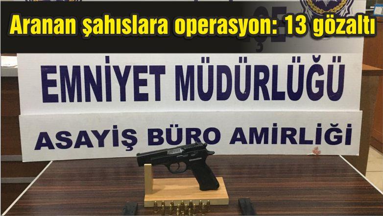 Balıkesir'de aranan şahıslara operasyon: 13 gözaltı