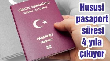 Hususi pasaport süresi 4 yıla çıkıyor