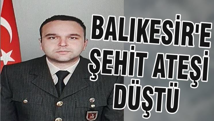 BALIKESİR'E ŞEHİT ATEŞİ DÜŞTÜ