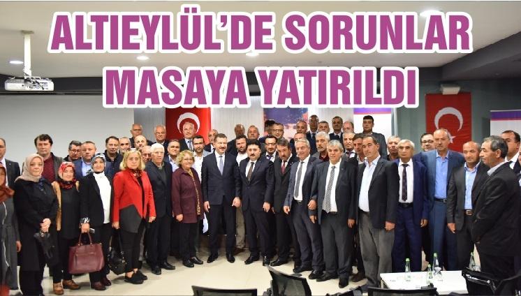 ALTIEYLÜL'DE SORUNLAR MASAYA YATIRILDI