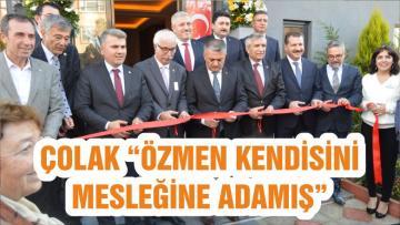 """ÇOLAK """"ÖZMEN KENDİSİNİ MESLEĞİNE ADAMIŞ"""""""