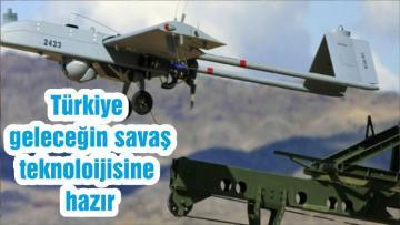 Türkiye geleceğin savaş teknoloijisine hazır