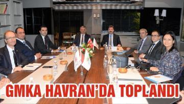 GMKA HAVRAN'DA TOPLANDI