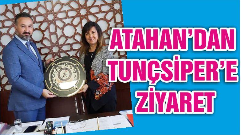 ATAHAN'DAN TUNÇSİPER'E ZİYARET