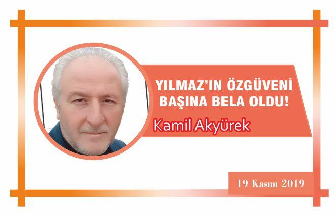 YILMAZ'IN ÖZGÜVENİ BAŞINA BELA OLDU!
