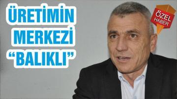"ÜRETİMİN MERKEZİ ""BALIKLI"""