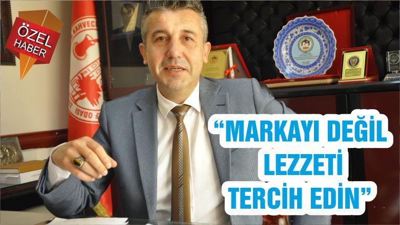 """""""MARKAYI DEĞİL LEZZETİ TERCİH EDİN"""""""