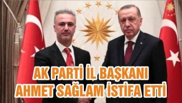 AK Parti Balıkesir İl Başkanı Ahmet Sağlam, görevinden istifa etti