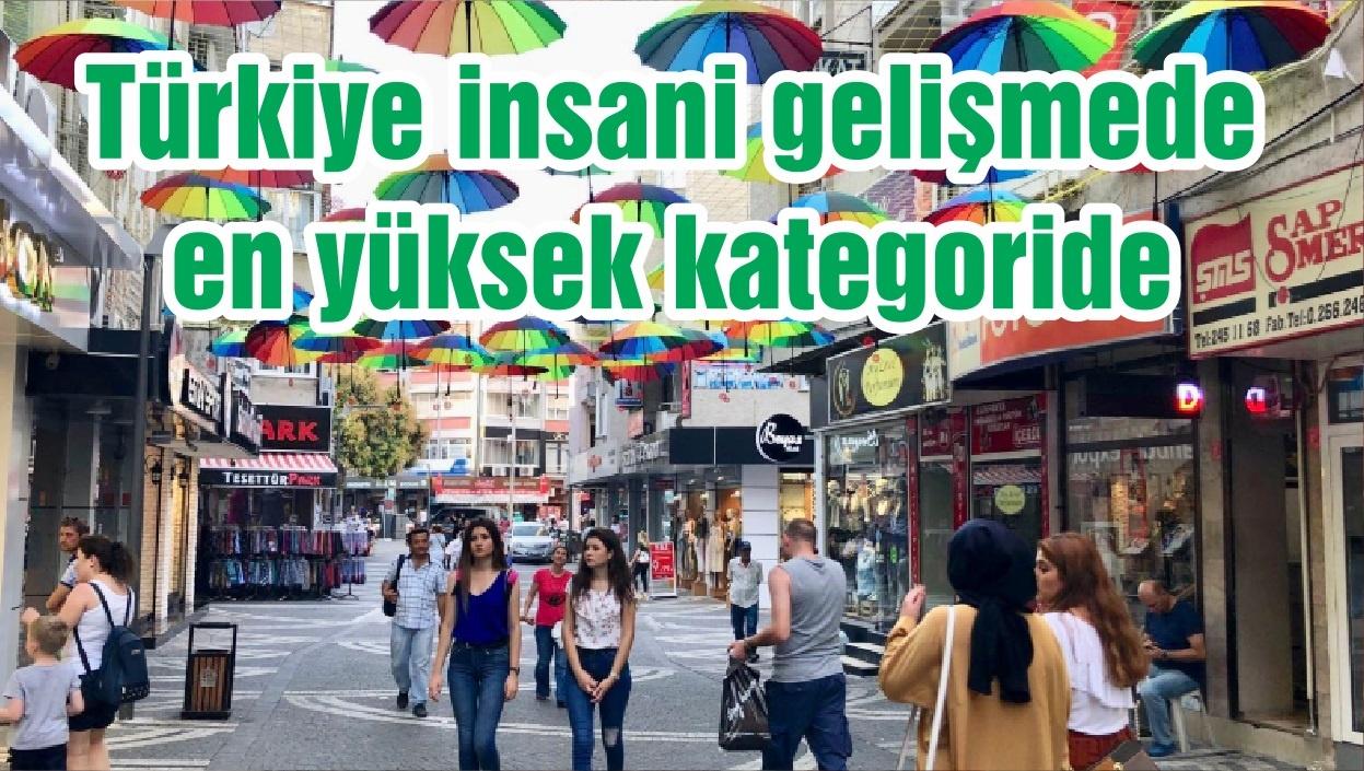 Türkiye insani gelişmede en yüksek kategoride