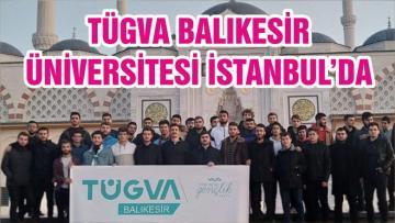 TÜGVA BALIKESİR ÜNİVERSİTESİ İSTANBUL'DA