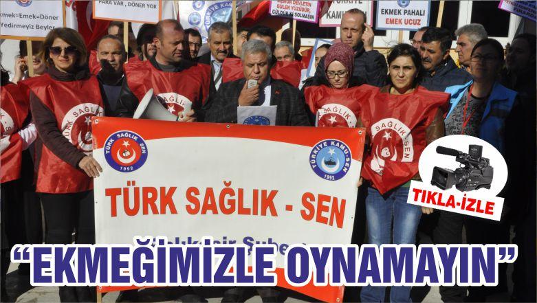"""""""EKMEĞİMİZLE OYNAMAYIN"""""""