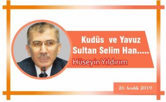 Kudüs ve Yavuz Sultan Selim Han…..