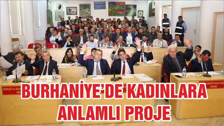 BURHANİYE'DE KADINLARA ANLAMLI PROJE