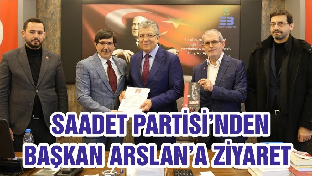 SAADET PARTİSİ'NDEN BAŞKAN ARSLAN'A ZİYARET