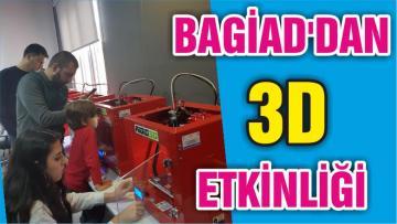 BAGİAD'DAN 3D ETKİNLİĞİ
