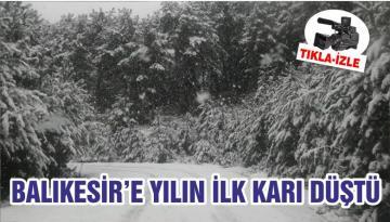 BALIKESİR'E YILIN İLK KARI DÜŞTÜ