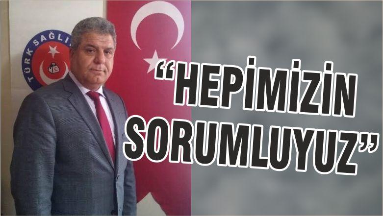 """""""HEPİMİZİN SORUMLUYUZ"""""""