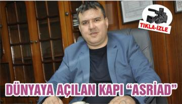 "DÜNYAYA AÇILAN KAPI ""ASRİAD"""