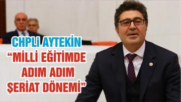 """CHPLi AYTEKİN """"MİLLİ EĞİTİMDE ADIM ADIM ŞERİAT DÖNEMİ"""""""