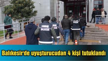 Balıkesir'de uyuşturucudan 4 kişi tutuklandı