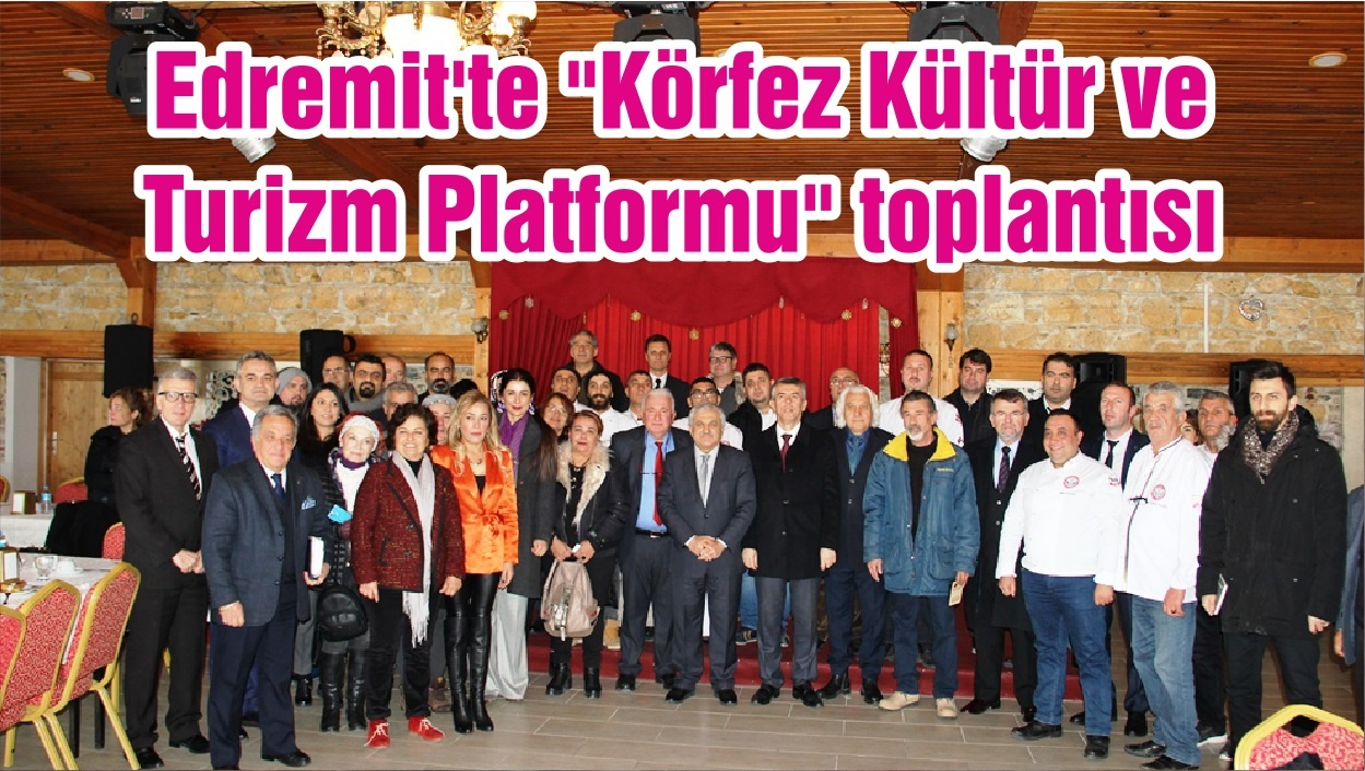 """Edremit'te """"Körfez Kültür ve Turizm Platformu"""" toplantısı"""