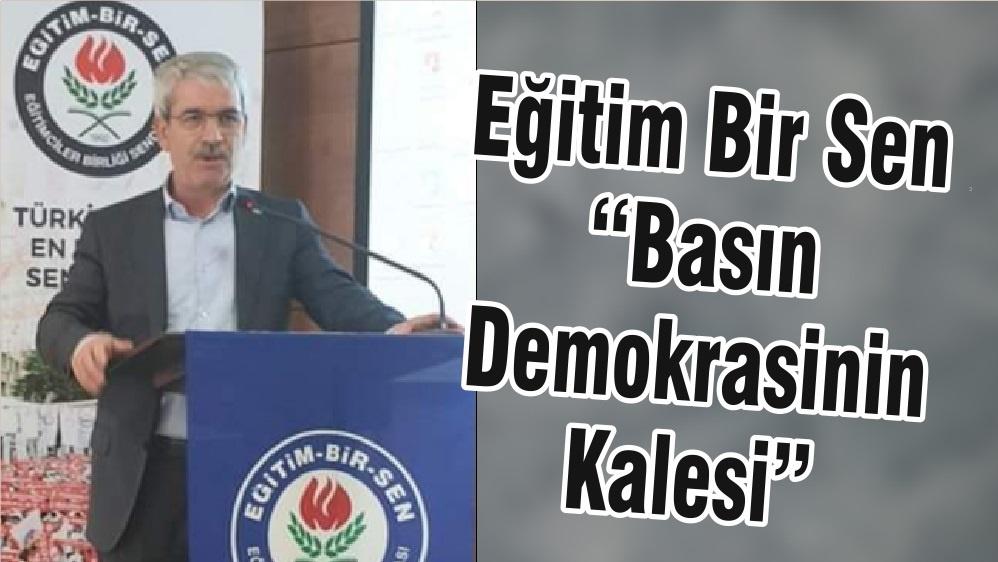 """Eğitim Bir Sen """"Basın Demokrasinin Kalesi"""""""