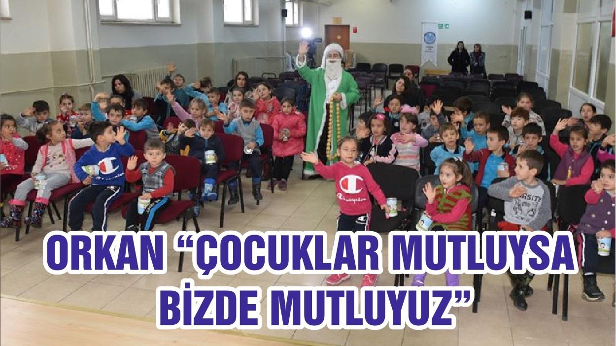 """ORKAN """"ÇOCUKLAR MUTLUYSA BİZDE MUTLUYUZ"""""""