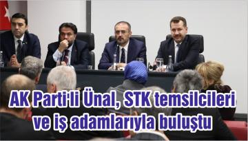 AK Parti'li Ünal, STK temsilcileri ve iş adamlarıyla buluştu