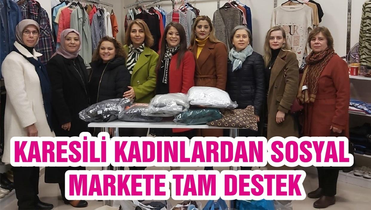 KARESİLİ KADINLARDAN SOSYAL MARKETE TAM DESTEK