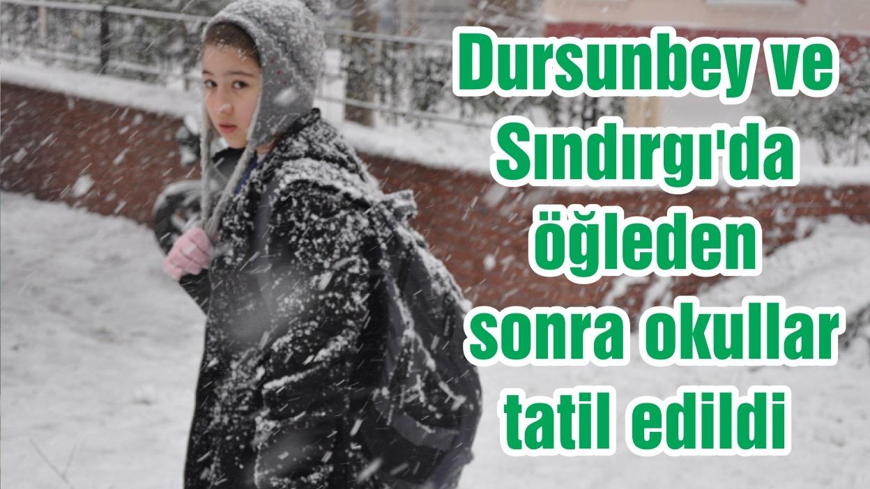 Dursunbey ve Sındırgı'da öğleden sonra okullar tatil edildi