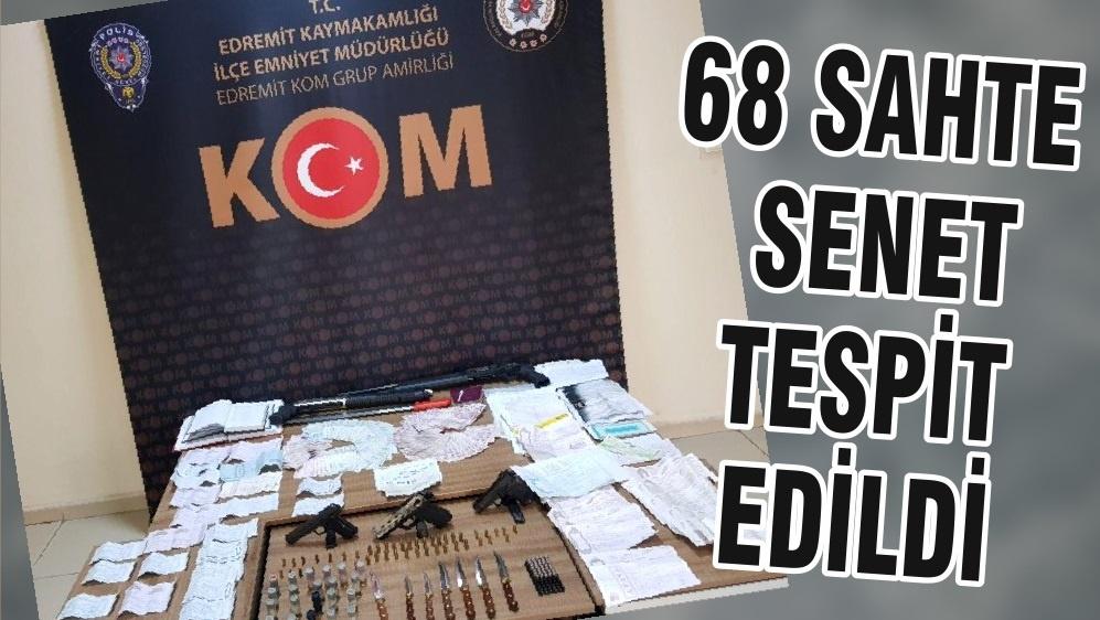 68 SAHTE SENET TESPİT EDİLDİ