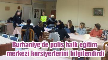 Burhaniye'de polis halk eğitim merkezi kursiyerlerini bilgilendirdi