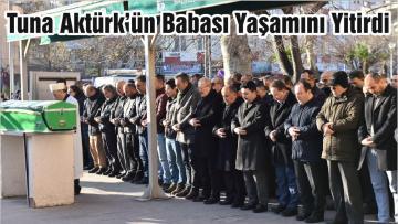 Tuna Aktürk'ün Babası Yaşamını Yitirdi
