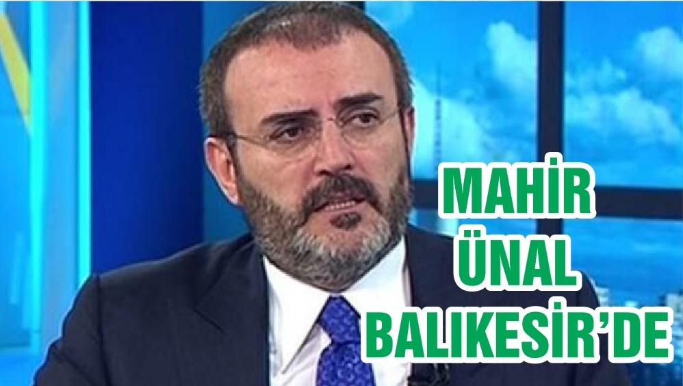 MAHİR ÜNAL BALIKESİR'DE