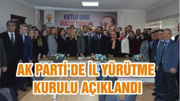 AK PARTİ'DE İL YÜRÜTME KURULU AÇIKLANDI