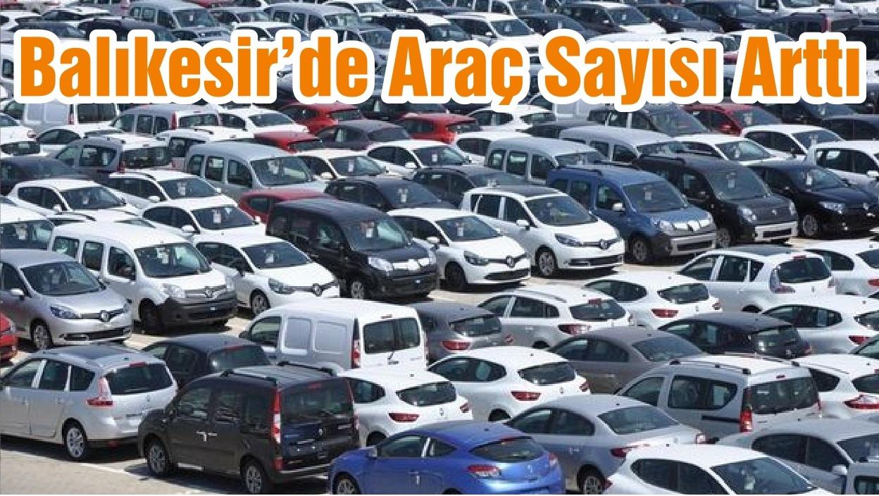 Balıkesir'de Araç Sayısı Arttı