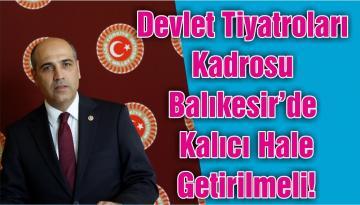 Devlet Tiyatroları Kadrosu Balıkesir'de Kalıcı Hale Getirilmeli!