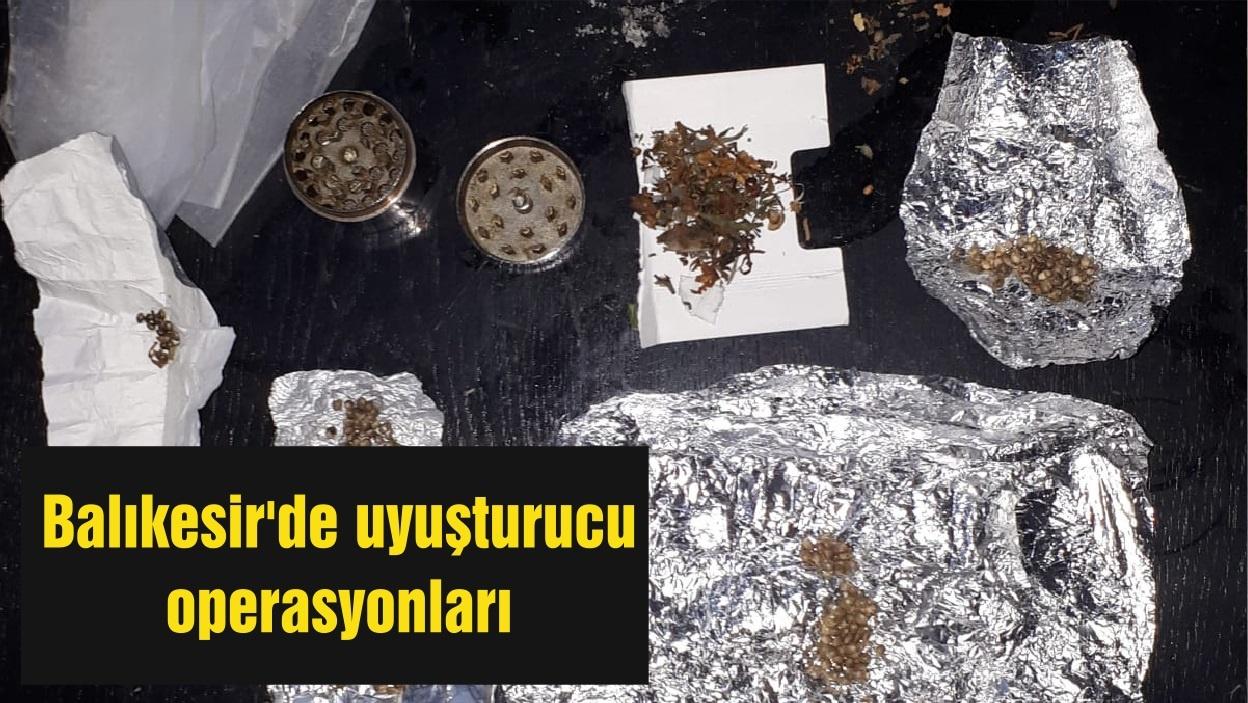 Balıkesir'de uyuşturucu operasyonları
