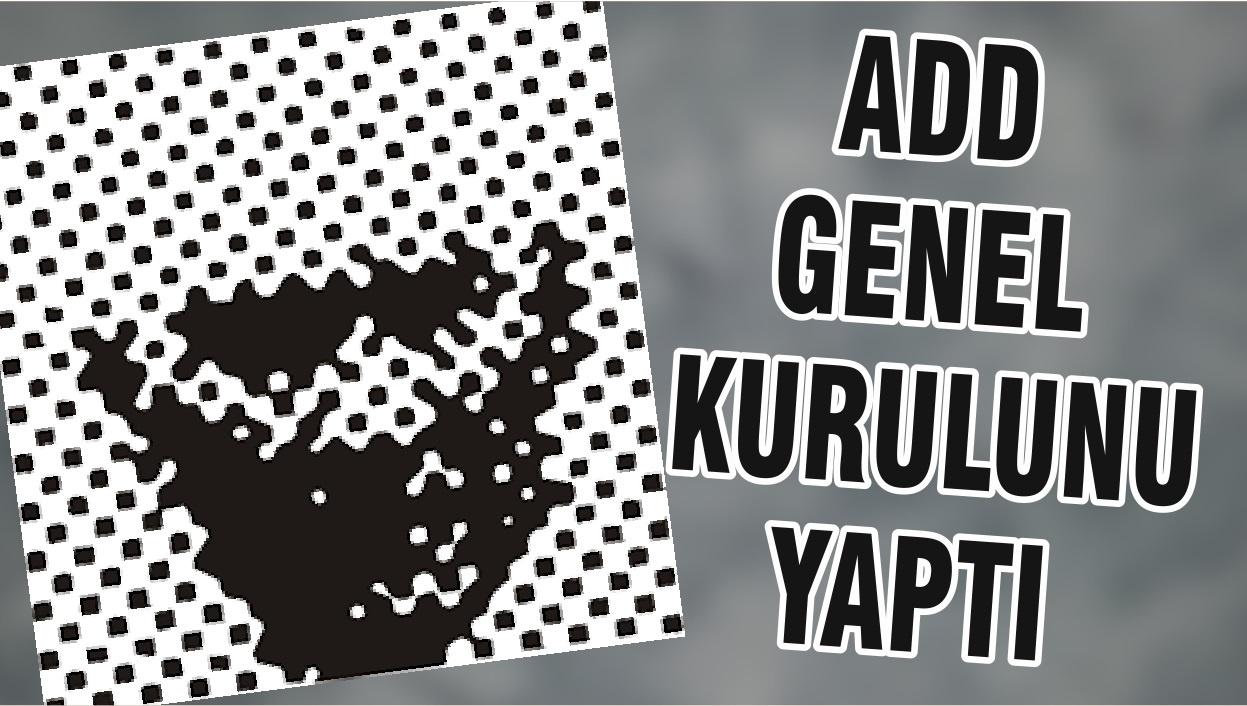 ADD GENEL KURULUNU YAPTI