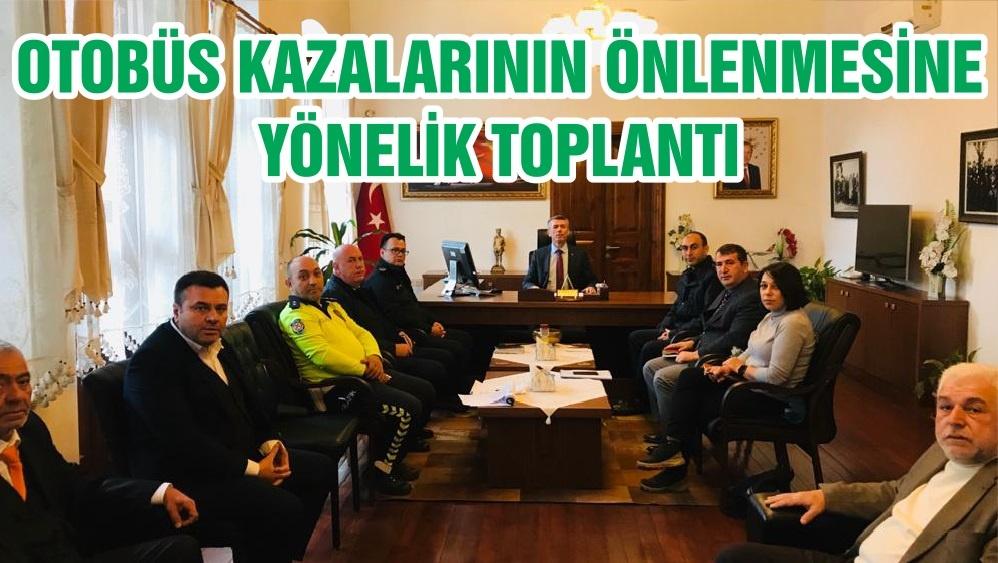 """EDREMİT'TE """"OTOBÜS KAZALARININ ÖNLENMESİNE YÖNELİK TOPLANTI"""" GERÇEKLEŞTİRİLDİ"""