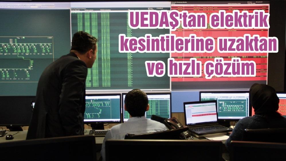 UEDAŞ'tan elektrik kesintilerine uzaktan ve hızlı çözüm