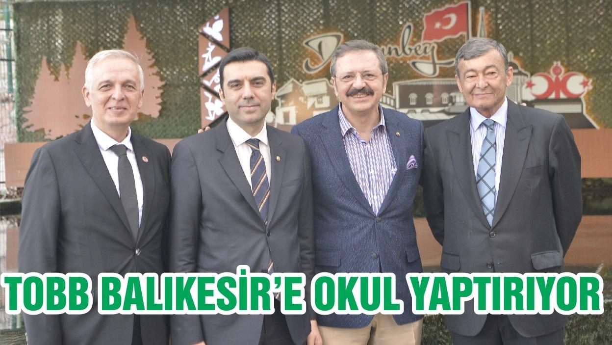 TOBB BALIKESİR'E OKUL YAPTIRIYOR