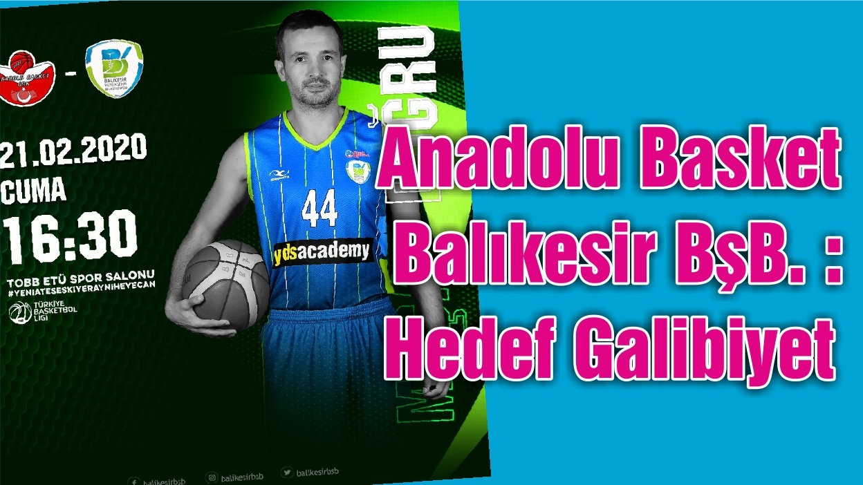 Anadolu Basket – Balıkesir BşB. : Hedef Galibiyet