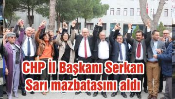 CHP İl Başkanı Serkan Sarı mazbatasını aldı