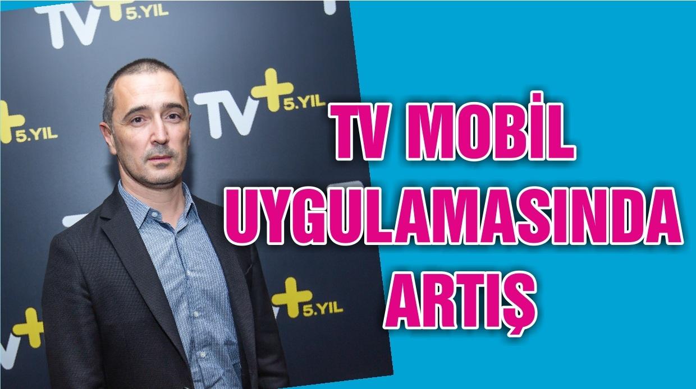 TV MOBİL UYGULAMASINDA ARTIŞ