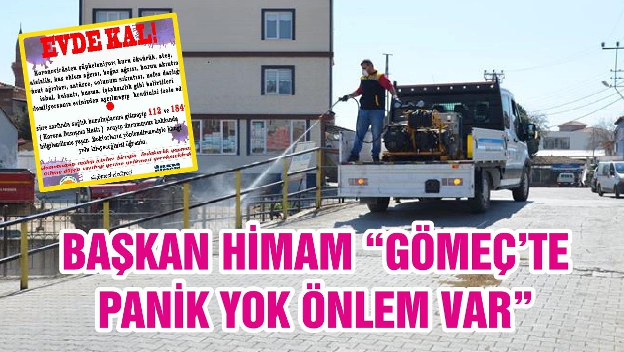 """BAŞKAN HİMAM """"GÖMEÇ'TE PANİK YOK ÖNLEM VAR"""""""