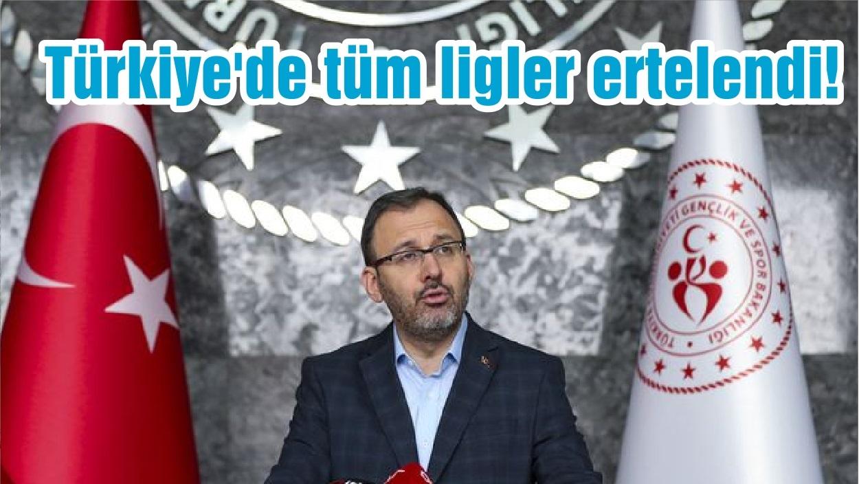 Türkiye'de tüm ligler ertelendi!