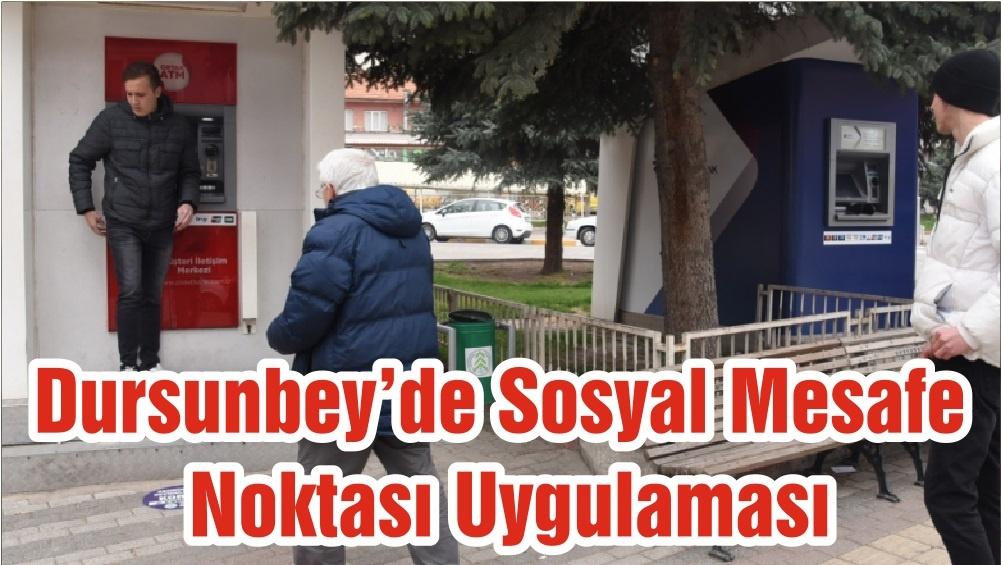 Dursunbey'de Sosyal Mesafe Noktası Uygulaması