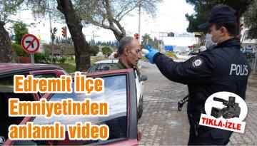 Edremit polisinden anlamlı çağrı