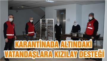 KARANTİNADA ALTINDAKİ VATANDAŞLARA KIZILAY DESTEĞİ